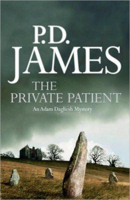 The Private Patient (Adam Dalgliesh Series #14)
