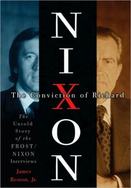 Conviction of Richard Nixon: The Untold Story of the Frost/Nixon Interviews