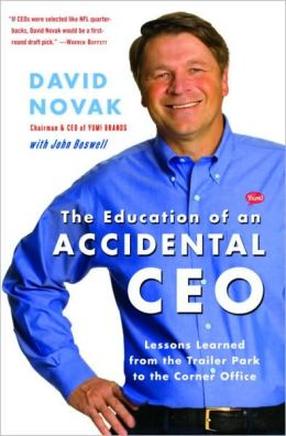 Education of an Accidental CEO: Lessons Learned from the Trailer Park to the Corner Office