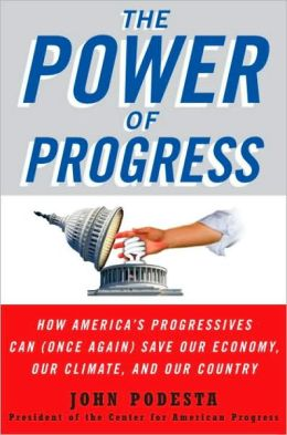 Power of Progress: How America's Progressives Can (Once Again) Save Our Economy, Our Climate, and Our Country