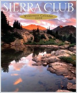 2009 Sierra Club Wilderness Wall Calendar