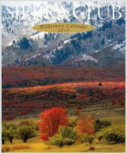 2011 Sierra Club Wilderness Wall Calendar
