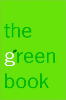 Green Book: The Everyday Guide to Saving the Planet One Simple Step at a Time