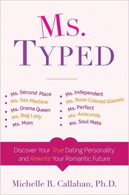 Ms. Typed: Discover Your True Dating Personality and Rewrite Your Romantic Future