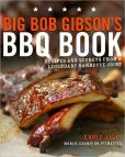 Book Cover Image. Title: Big Bob Gibson's BBQ Book:  Recipes and Secrets from a Legendary Barbecue Joint, Author: Chris Lilly