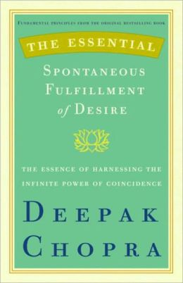 Essential Spontaneous Fulfillment of Desire: The Essence of Harnessing the Infinite Power of Coincidence