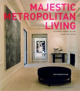 Majestic Metropolitan Living: Visionary Homes in the Heart of Cities