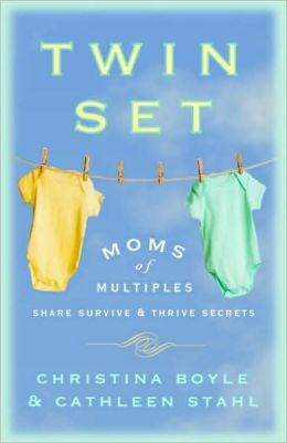 Twin Set: Moms of Multiples Share Survive and Thrive Secrets