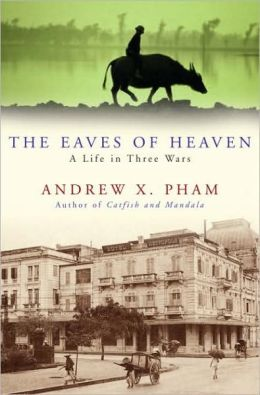 Eaves of Heaven: A Life in Three Wars