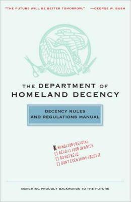 Department of Homeland Decency: Decency Rules and Regulations Manual