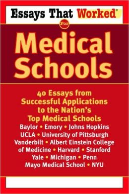 Essays That Worked for Medical Schools: 40 Essays from Successful Applications to the Nation's Top Medical Schools