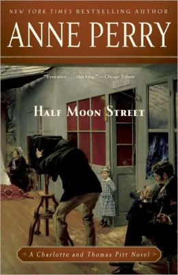 Half Moon Street (Thomas and Charlotte Pitt Series #20)