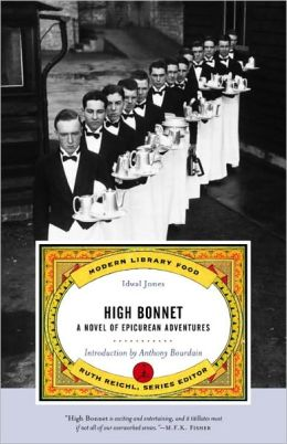 High Bonnet: A Novel of Epicurean Adventures (Modern Library Food Series)