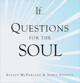 If...: Questions for the Soul