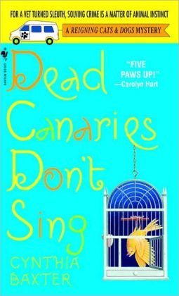 Dead Canaries Don't Sing (Reigning Cats and Dogs Series #1)