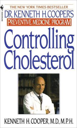 Controlling Cholesterol: Dr. Kenneth H. Cooper's Preventative Medicine Program
