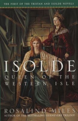 Isolde: Queen of the Western Isle (Tristan and Isolde Trilogy #1)
