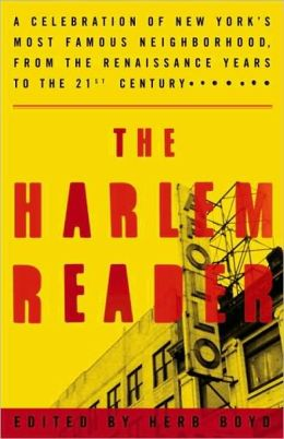 Harlem Reader: A Celebration of New York's Most Famous Neighborhood, from the Renaissance Years to the 21st Century