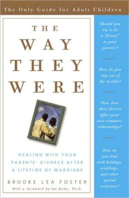 Way They Were: Dealing with Your Parents' Divorce after a Lifetime of Marriage