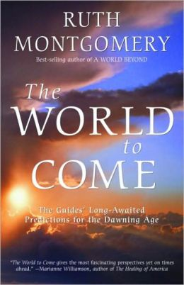 World to Come: The Guides' Long-Awaited Predictions for the Dawning Age