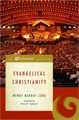 Beliefnet Guide to Evangelical Christianity