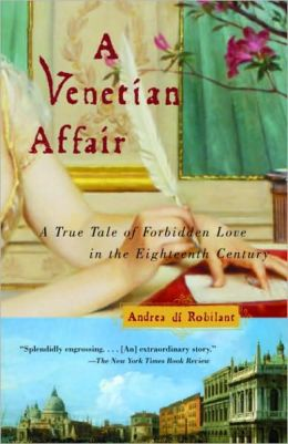 Venetian Affair: A True Tale of Forbidden Love in the 18th Century
