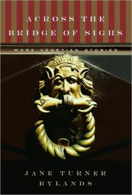 Across the Bridge of Sighs: More Venetian Stories