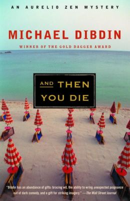 And Then You Die (Aurelio Zen Series #8)