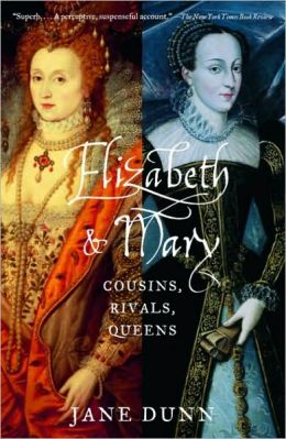 Elizabeth and Mary: Cousins, Rivals, Queens