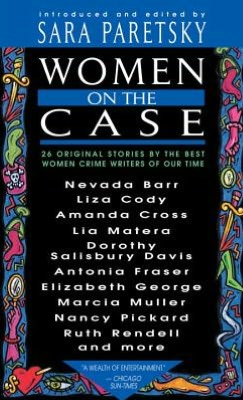 Women on the Case: 26 Original Stories by the Best Women Crime Writers of Our Times