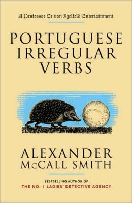 Portuguese Irregular Verbs (Professor Dr. von Igelfeld Series)
