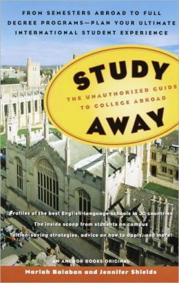 Study Away: The Unauthorized Guide to College Abroad
