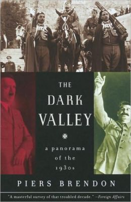 Dark Valley: A Panorama of the 1930s