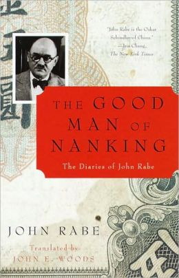 Good Man of Nanking: The Diaries of John Rabe
