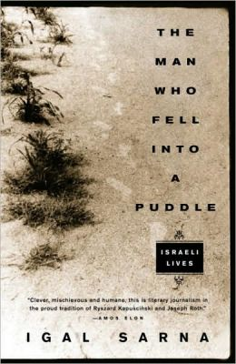 Man Who Fell Into a Puddle: Israeli Lives