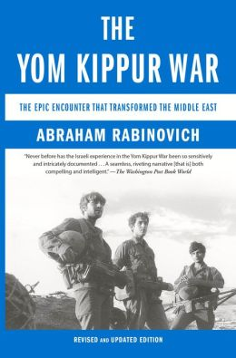 The Yom Kippur War: The Epic Encounter That Transformed the Middle East