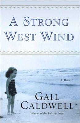 Strong West Wind: A Memoir