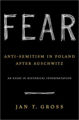 Fear: Anti-Semitism in Poland after Auschwitz