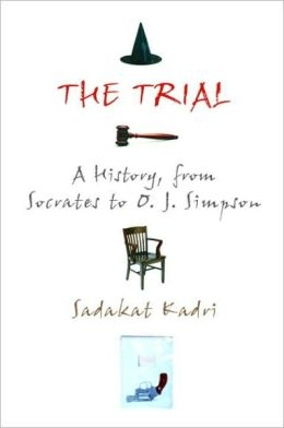 Trial: A History, from Socrates to O. J. Simpson