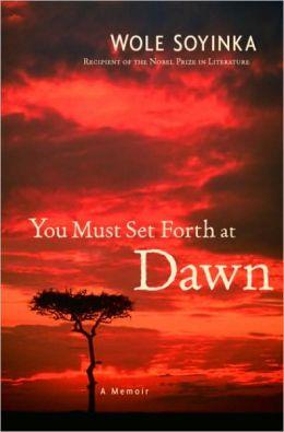 You Must Set Forth at Dawn: A Memoir