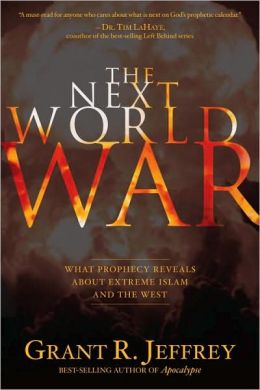 Next World War: What Prophecy Reveals about Extreme Islam and the West
