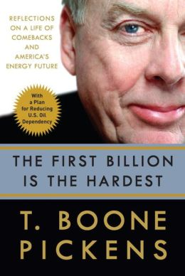 First Billion Is the Hardest: Reflections on a Life of Comebacks and America's Energy Future