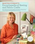 Book Cover Image. Title: Martha Stewart's Encyclopedia of Sewing and Fabric Crafts:  Basic Techniques for Sewing, Applique, Embroidery, Quilting, Dyeing, and Printing, plus 150 Inspired Projects from A to Z, Author: Martha Stewart