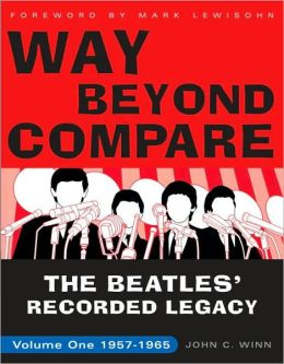 Way Beyond Compare: The Beatles' Recorded Legacy, 1957-1965