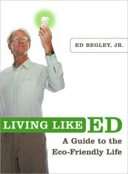 Living Like Ed: A Guide to the Eco-Friendly Life