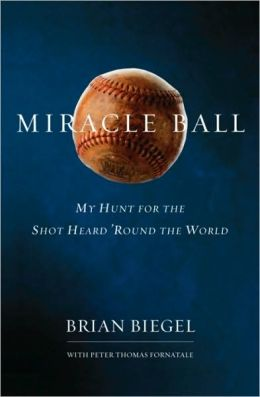 Miracle Ball: My Hunt for the Shot Heard 'Round the World