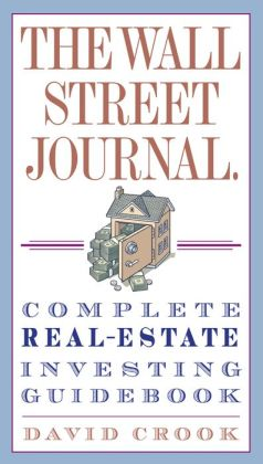 Wall Street Journal. Complete Real-Estate Investing Guidebook