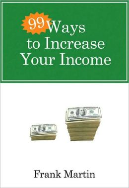 99 Ways to Increase Your Income