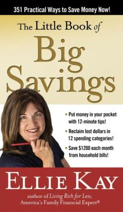 The Little Book of Big Savings: 273 Ways to Save Real Dollars in Every Budget Category