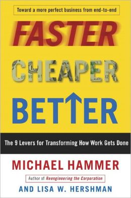 Faster Cheaper Better: The 9 Levers for Transforming How Work Gets Done